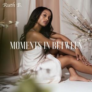 Moments in Between dari Ruth B