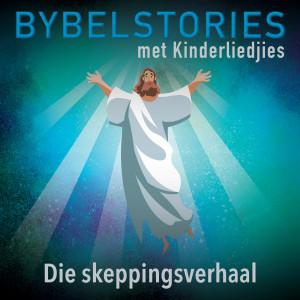 Album Die Skeppingsverhaal from Bybelstories Met Kinderliedjies