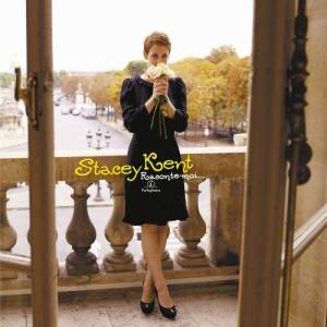 Stacey Kent的專輯Raconte-Moi.