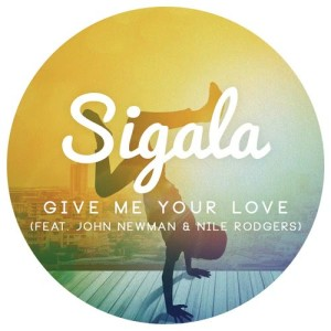 Listen to Give Me Your Love song with lyrics from Sigala