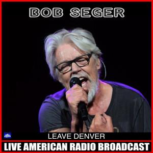 Album Leave Denver from Bob Seger