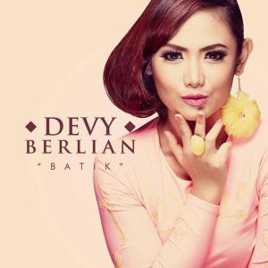 Dengarkan Batik lagu dari Devy Berlian dengan lirik