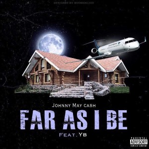 Johnny May Cash的專輯Far As I Be (feat. YB) (Explicit)
