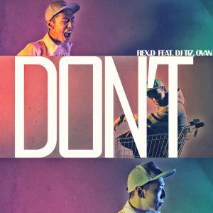 อัลบัม DON'T (feat. OVAN & DJ Tiz) (Explicit) ศิลปิน Rex.D