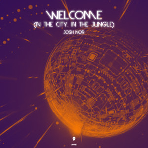 Album Welcome (In The City In The Jungle) from Josh Nor