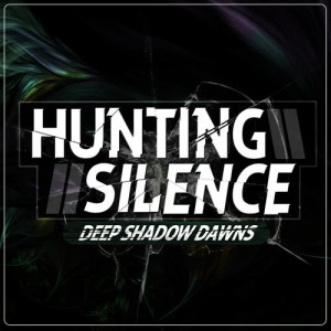 Album Deep Shadow Dawns from Hunting Silence
