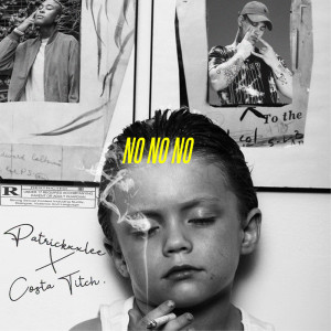Listen to No No No song with lyrics from PatricKxxLee