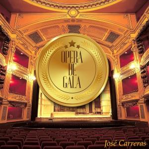 Jose Carreras的專輯Opera de Gala