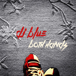 Album Both Hands from DJ Blue
