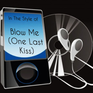 Precision Tunes的專輯Blow Me (One Last Kiss Tribute To Pink)