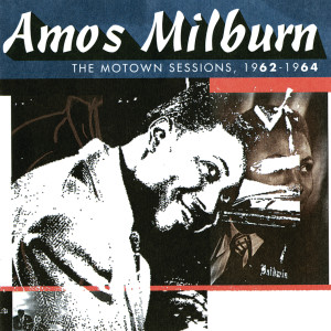 The Motown Sessions, 1962-1964 2009 Amos Milburn