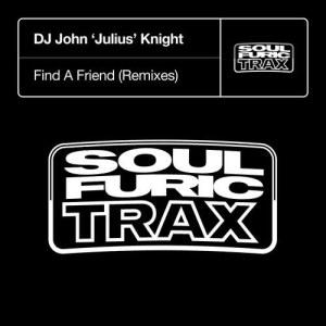 Album Find A Friend (Remixes) from DJ John 'Julius' Knight
