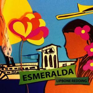 Album Esmeralda from Lipbone Redding