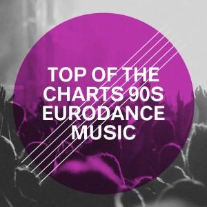 Album Top of the Charts 90S Eurodance Music from 90s allstars