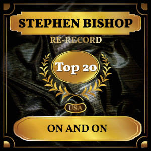 Album On and On (Billboard Hot 100 - No 11) from Stephen Bishop