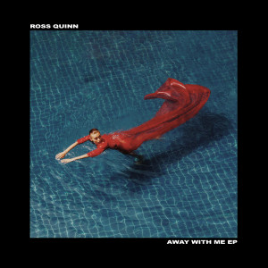 Album Away With Me EP from Ross Quinn