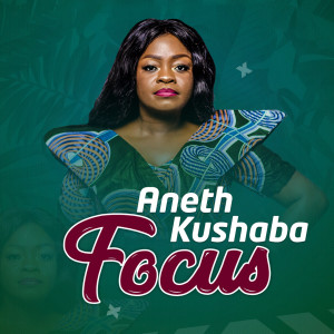 Focus dari Aneth Kushaba
