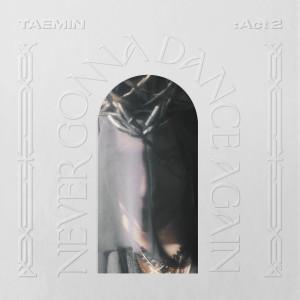 อัลบัม Never Gonna Dance Again : Act 2 - The 3rd Album ศิลปิน TAEMIN