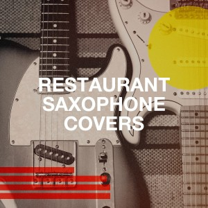 Album Restaurant Saxophone Covers from Saxophone Hit Players