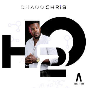 Album H2O from Shado Chris