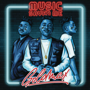 Album Music Saved Me from Goldmax