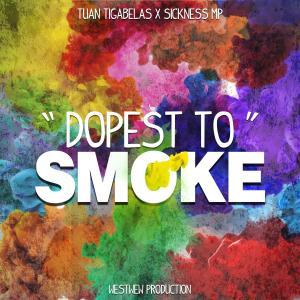 Dopest To Smoke (Single) 2019 Tuantigabelas