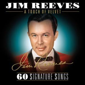 Jim Reeves的專輯A Touch of Velvet: The Signature Series