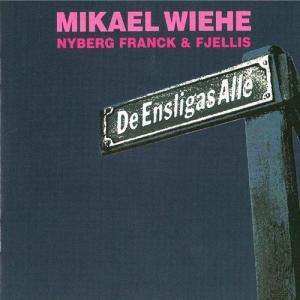 De ensligas allé 1982 Mikael Wiehe