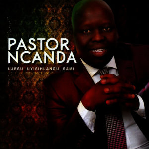 Listen to I Stand song with lyrics from Pastor Ncanda