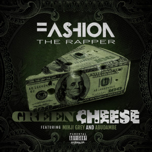Album Green Cheese (Explicit) from Fashion The Rapper