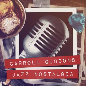 Album Jazz Nostalgia from Carroll Gibbons