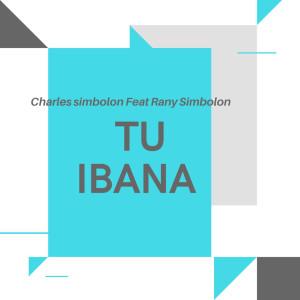 Tu Ibana dari Charles Simbolon