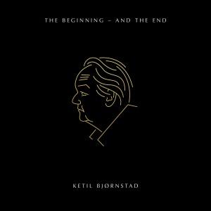 Album The Beginning - and the End from Ketil Bjørnstad