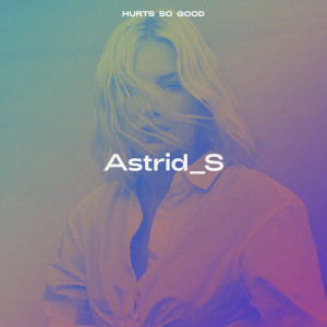 Album Hurts So Good from Astrid S