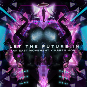 Far East Movement的專輯Let the Future In