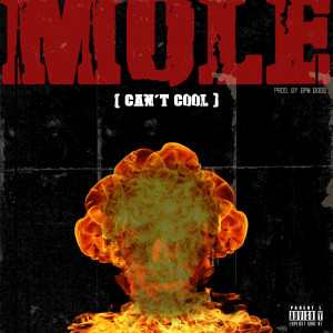 Mole (Can't Cool) (Explicit)
