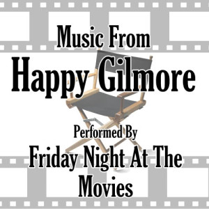 Friday Night At The Movies的專輯Music From: Happy Gilmore