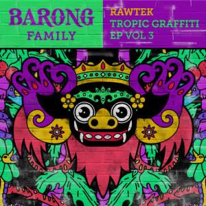 Rawtek的專輯Tropic Graffiti, Vol. 3