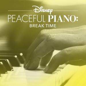 Album Disney Peaceful Piano: Break Time from Disney
