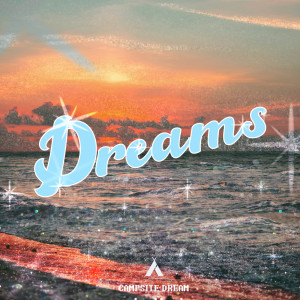 Campsite Dream的專輯Dreams