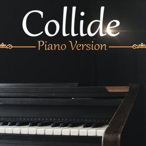 Album Collide (Tribute To Rachel Platten) (Piano Version) from Piano Covers Club