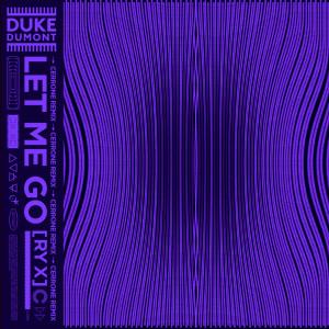 Album Let Me Go (Cerrone Remix) from Duke Dumont