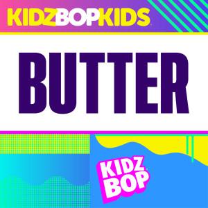 Kidz Bop Kids的專輯Butter