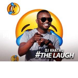 Album The Laugh Single from DJ Khathu
