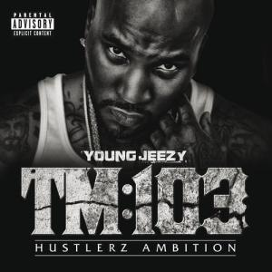 TM:103 Hustlerz Ambition 2011 Young Jeezy