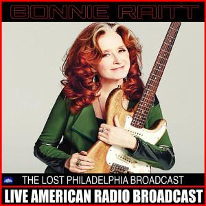Album The Lost Philadelphia Broadcast (Live) from Bonnie Raitt