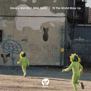 Album Til The World Blow Up (feat. Mike Dunn) from Dave + Sam