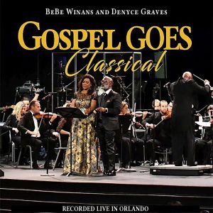 Album Gospel Goes Classical Present BeBe Winans and Denyce Graves Recorded Live in Orlando from Bebe Winans