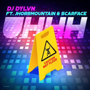 Album Uhhh (feat. Jhorrmountain & Scarface) from DJ DYLVN