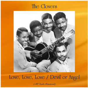 Album Love, Love, Love / Devil or Angel from The Clovers